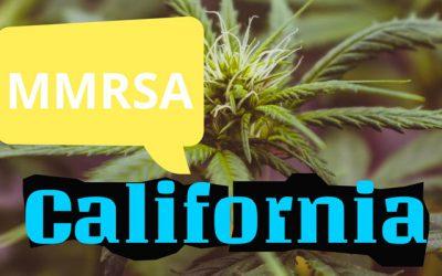 MMRSA (Medical Marijuana Regulation and Safety Act) in California