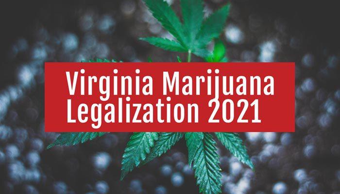 virginia marijuana legalization 2021